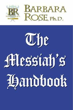 The Messiah's Handbook by Barbara Rose. $9.60. Author: Barbara Rose. 157 pages. Publisher: ROSE GROUP (May 30, 2009)