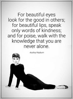 Quotes for beautiful eyes look for the good in others for beautiful lips