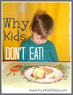 Your Kid's Table: 5 Reasons Kids Refuse to Eat-Pinned by SOS Inc. Resources @sostherapy http://pinterest.com/sostherapy.