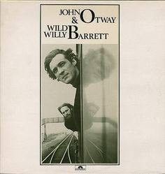 JOHN OTWAY AND WILD WILLY BARRETT- s/t