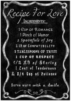 Recipe for Love Quote! Cute! I would change the measurements a bit. But still cute!