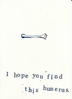 Anatomy joke, humerus.