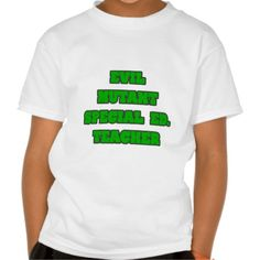 Evil Mutant Special Ed Teacher Tee T Shirt, Hoodie Sweatshirt