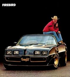 "Burt Reynolds ""The Bandit"" Burt was the man in this time period..."
