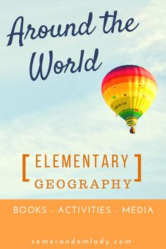 Books, activities, and media resources to enrich an elementary around the world geography study or curriculum. Click through for geography resources and lesson plans by continent appropriate for k-5.