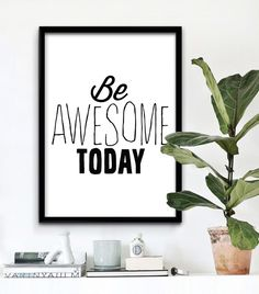 Printable Art Be Awesome Today Black And White by ILovePrintable
