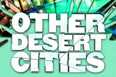 'Other Desert Cities' (Trip) - Daily Actor Monologues Acting Tips, Monologues, Cities, Brother, Deserts, Sisters, Actors, Funny, Easy