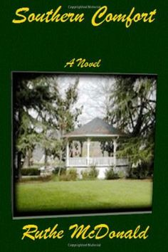 Southern Comfort by Ruthe McDonald, http://www.amazon.com/dp/0615599680/ref=cm_sw_r_pi_dp_IbqWqb0AB2GN6