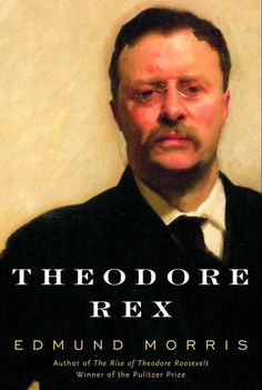 Theodore Rex Morris Edmund Hardcover Used - Very Good Books To Read, My Books, Library Books, John Hay, Why I Love You, Greatest Presidents, Theodore Roosevelt, New President, Every Man