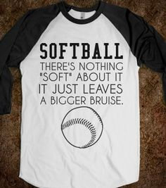 Softball Theres Nothing Soft About It It Just Leaves A Bigger Bruise sleeve raglan shirt - Life Softball Gear, Softball Crafts, Softball Quotes, Softball Shirts, Softball Pictures, Girls Softball, Softball Players, Fastpitch Softball, Baseball Mom