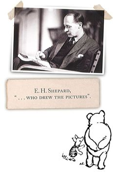 Ernest Shepard, the Illustrator of Winnie the Pooh.