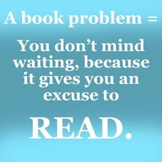 NOT A PROBLEM... BOOKS!