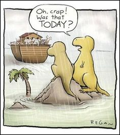 Dinosaur extinction finally explained! (I love this one). maybe not true, but really funny