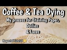 Lisa Capen Quilts Published on Jun 2018 I've had quite a few requests to show my process of coffee/tea staining my papers and trims for my journals Journal Notebook, Journal Pages, Junk Journal, Paper Doilies, Paper Napkins, Tea Stained Paper, Altered Books Pages, Tea Bag Art, Coffee Staining