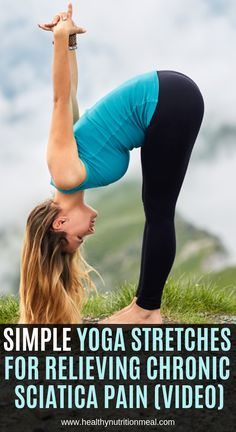 Simple Yoga Stretches For Relieving Chronic Sciatica Pain