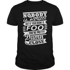 FOO Nobody's Perfect Name Shirts #gift #ideas #Popular #Everything #Videos #Shop #Animals #pets #Architecture #Art #Cars #motorcycles #Celebrities #DIY #crafts #Design #Education #Entertainment #Food #drink #Gardening #Geek #Hair #beauty #Health #fitness #History #Holidays #events #Home decor #Humor #Illustrations #posters #Kids #parenting #Men #Outdoors #Photography #Products #Quotes #Science #nature #Sports #Tattoos #Technology #Travel #Weddings #Women
