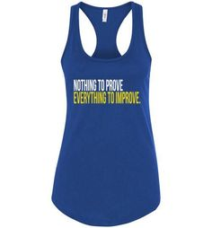 Nothing to Prove Racerback Tank Top