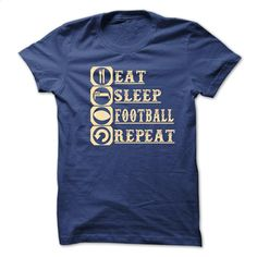 eat_sleep_football _repeat T Shirt, Hoodie, Sweatshirts - hoodie women #Tshirt #style