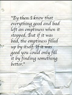 If it was good you could only fill it by finding something better.