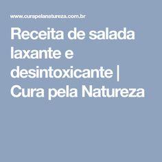 Receita de salada laxante e desintoxicante   Cura pela Natureza