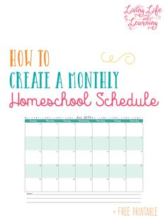 Free printable with tips on how to create a monthly homeschool schedule
