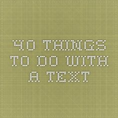 40 things to do with a text