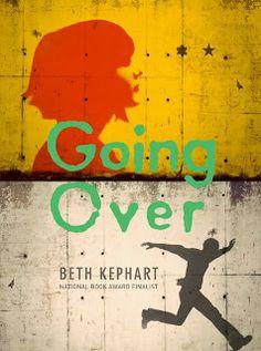 Beth Kephart Books: GOING OVER