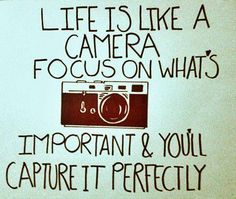 """Life is like a camera. Focus on what's important..."" #photography #quote"