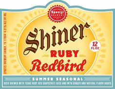 SHINER - Spoetzl is introducing a new summer seasonal this year, the Shiner Ruby Redbird , a beer brewed with Texas Ruby Red grapefruit and. Summer Brew, Summer Drinks, Beer Brewing, Home Brewing, Happy Hour Drinks, Grapefruit Juice, Best Beer, Natural Flavors