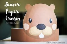 Create your own Beaver Paper Crown for National Beaver Day.Create your own Beaver Paper Crown for National Beaver Day. Enjoy when studying beavers, for National Beaver Day or perhaps for Can Fun Printables For Kids, Printable Crafts, Activities For Kids, Free Printable, Activity Ideas, Learning Activities, Craft Ideas, Printable Animals, Paper Crowns
