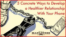 5 Concrete Ways to Develop a Healthier Relationship With Your Phone (No Blocking or Deleting Apps Required!)