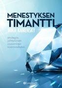 Menestyksen timantti : strategia, johtaminen, osaaminen, vuorovaikutus / Mika Kamensky