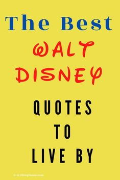 Inspirational Disney Quotes - EverythingMouse Guide To Disney Walt Disney Inspirational Quotes, Disney Family Quotes, Disney Quotes To Live By, Best Disney Quotes, Disney Princess Quotes, Up Movie Quotes, Pixar Quotes, Quotes About Strength In Hard Times, Mamma Mia