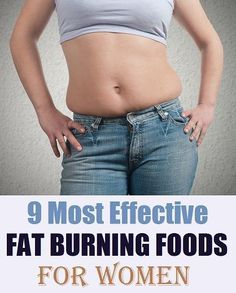 9 Most Effective Fat Burning Foods for Women - Arms Fitness