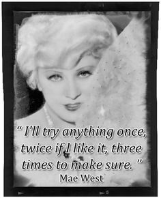 I'll Try Anything, Mae West