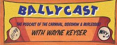 Ballycast | The Podcast of the Carnival, Sideshow and Burlesque