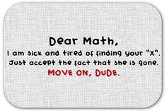 I think I find these funny because I hate math. Funny Math Quotes, Math Jokes, Math Humor, Nerd Humor, Algebra Humor, Math Cartoons, Nerd Jokes, Science Jokes, Funny Humor
