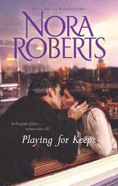 Playing for Keeps: Opposites Attract\Partners by Nora Roberts
