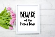 Mom gift, Beware of the Mama Bear, printable wall art, gallery wall print, gift for mom, home decor, living room decor, instant download by LoLoDesignShop on Etsy