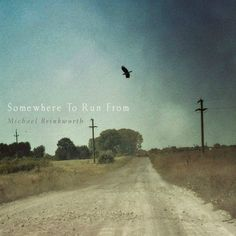 Somewhere To Run From | Michael Brinkworth