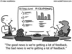 The good news is we're getting a lot of feedback. The bad news is we're getting a lot of feedback. Haha!