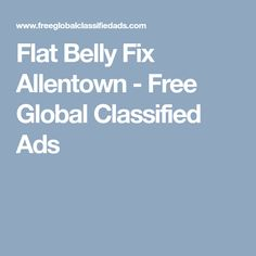 Health Allentown, The Flat Belly Fix is a weight loss regime that targets lower belly fat while also helping you get in the be.
