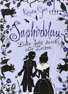 Liebe geht durch alle Zeiten 02. Saphirblau von Kerstin Gier http://www.amazon.de/dp/3401063472/ref=cm_sw_r_pi_dp_ehJJwb0VT9V1R