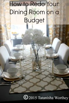 How to Redo Your Dining Room on a Budget - Here are some tips for redecorating a dining room on a budget and an elegant white and gold tablescape idea.