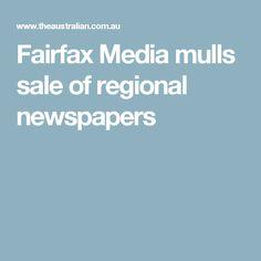 Fairfax Media mulls sale of regional newspapers