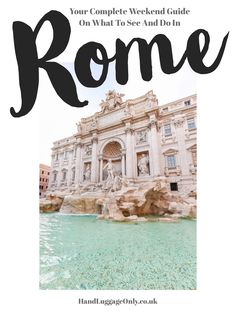 The Complete Weekend Guide On Things To See And Do In Rome (2)