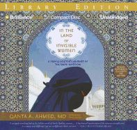 In the Land of Invisible Women: A Female Doctor's Journey in the Saudi Kingdom by Qanta A. Ahmed. Read by Nicola Barber. Denied a visa to remain to the US,  Ahmed, a young British Muslim doctor, accepts an exciting position in Saudi Arabia. The Kingdom is a world apart, a land of unparralled contrast. She finds rejection and scorn in the places she believed would embrace her, but also humor, honesty, loyalty, and love.