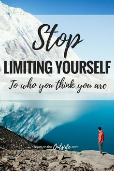 Stop limiting yourself to who you think you are. We are all capable of being anything but we stop ourselves from even trying. This article explains why we do this and how to stop.