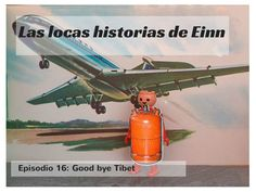 Las locas historias de Einn: Episodio 17, Good bye Tíbet