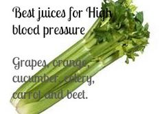 Best juices for high blood pressure: Grapes, orange, cucumber, celery, carrot and beet. www.catherinecarrigan.com